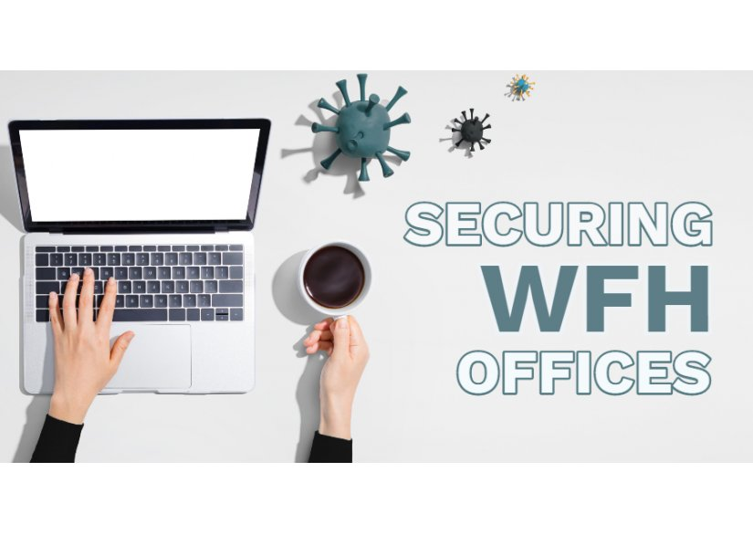 Securing WFH Offices