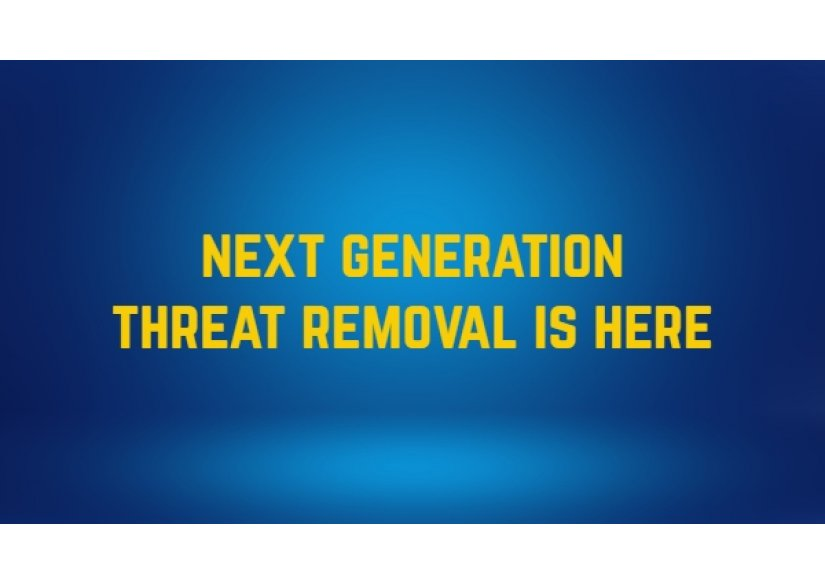 Next Generation Threat Removal is Here